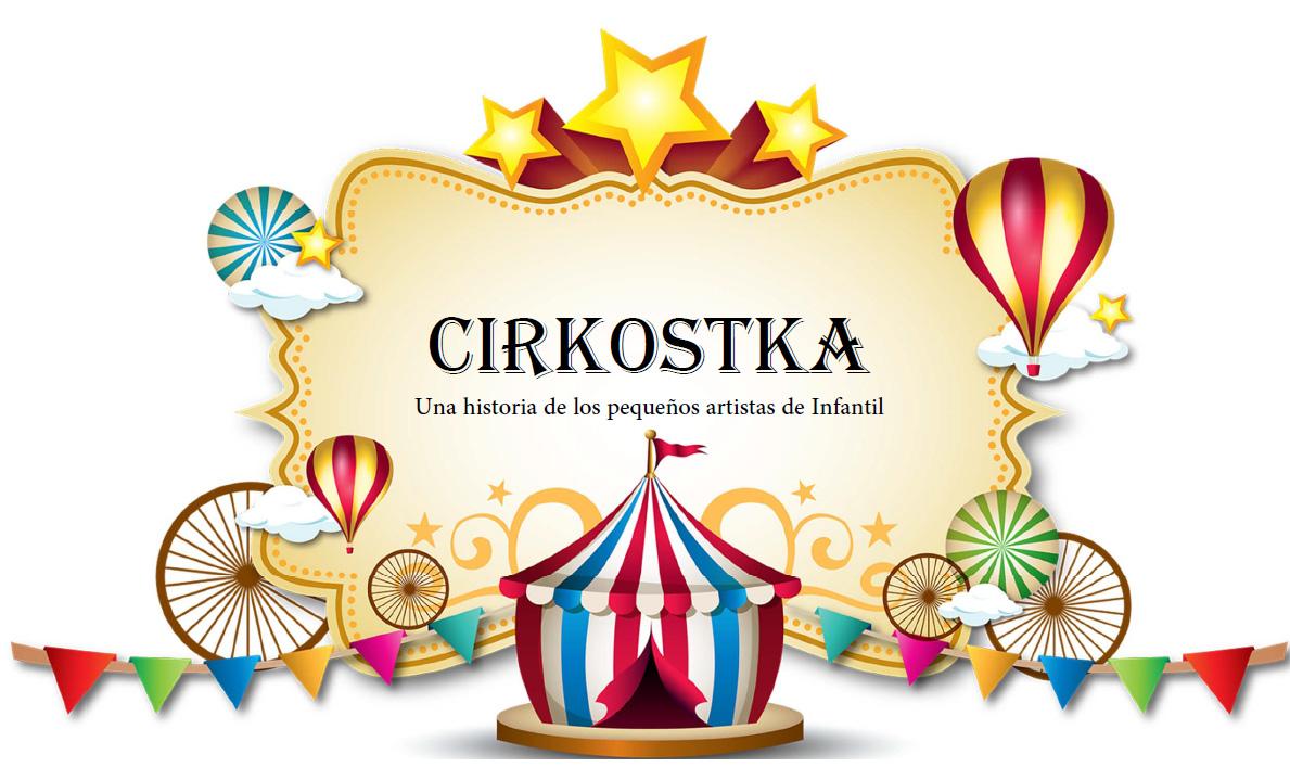 'Cirkostka', un cuento colaborativo de Infantil en tiempos de cuarentena